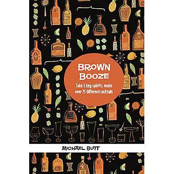 Booze brun - prendre cinq clés Spirits - faire Over 75 différents Cocktails