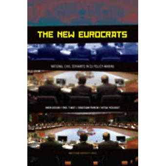 The New Eurocrats - National Civil Servants in EU Policymaking by Paul