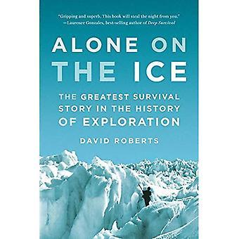 Solo en el hielo: la historia de supervivencia más grande en la historia de la exploración (0000000000)