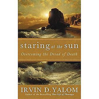 Staring at the Sun: être en paix avec votre propre mortalité: surmonter la terreur de la mort