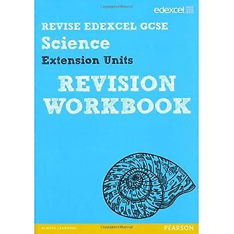 Revise Edexcel: Edexcel GCSE Science Extension Units Revision Workbook (Revise Edexcel Science)