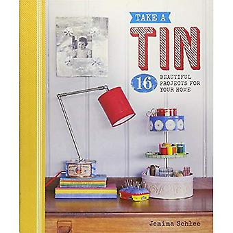 Take a Tin: 16 Beautiful Projects for Your Home ('Take a...' series)