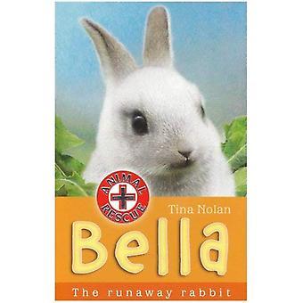Bella: The Runaway Rabbit (Animal Rescue)