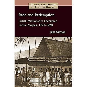 Race and Redemption: British Missionaries Encounter Pacific Peoples, 1797-1920 (Studies in the History of Christian Missions (SHCM))