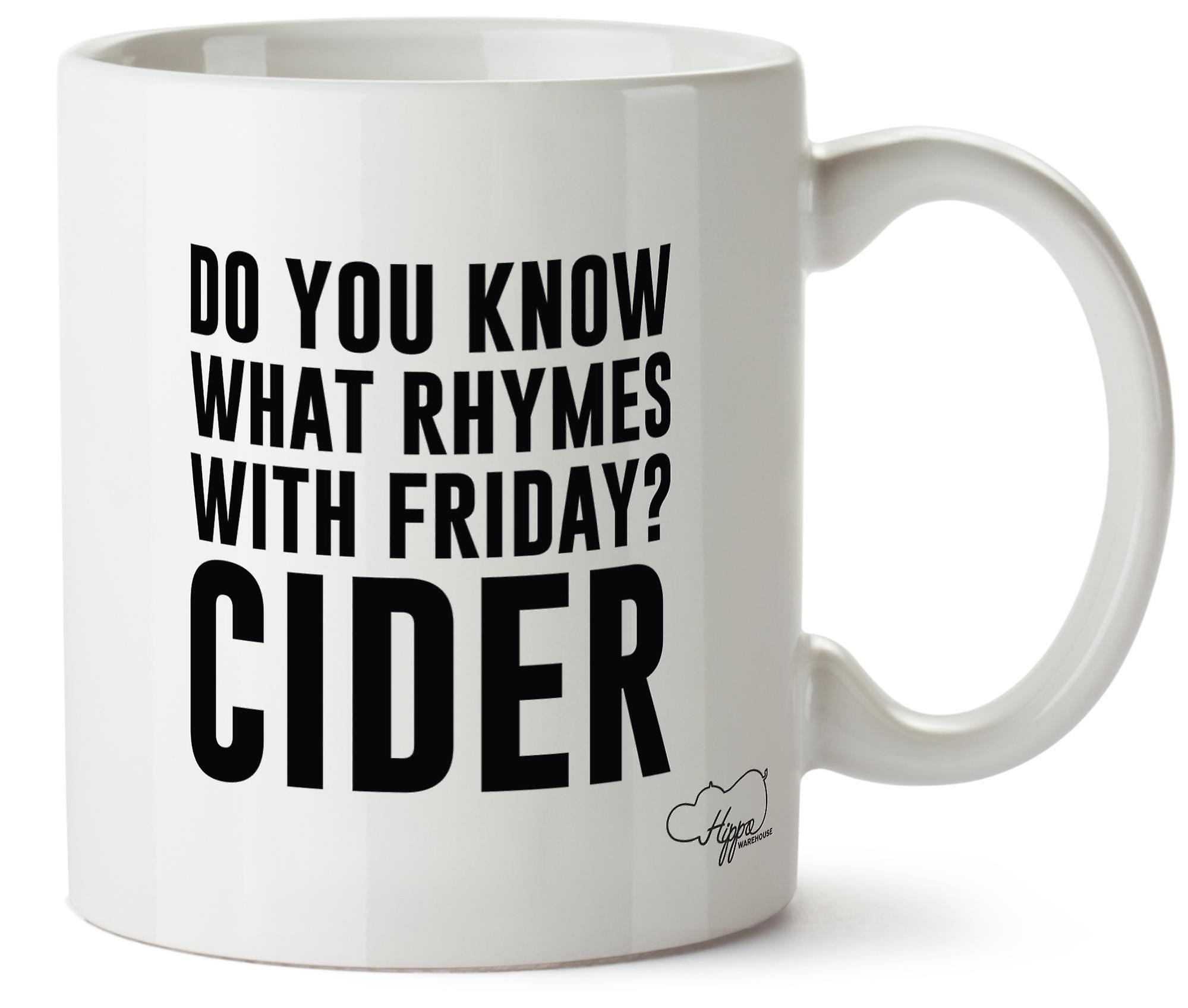 Hippowarehouse Do You Know What Rhymes With Friday? Cider Printed Mug Cup Ceramic 10oz