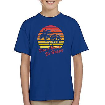 Dont Worry Be Happy Palm Trees Kid's T-Shirt