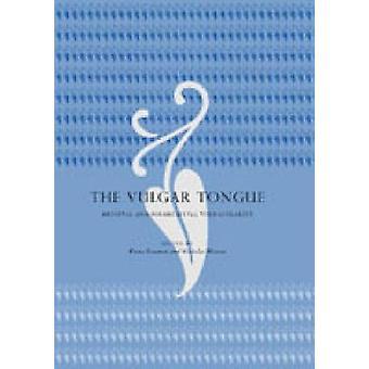 La langue vulgaire médiévale et Postmédiévale Vernacularity par Somerset & Fiona