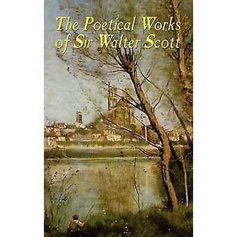 Die poetischen Werke von Sir Walter Scott illustrierte Ausgabe von Scott & Walter