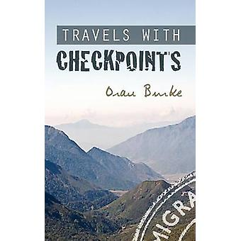 Travels with Checkpoints by Burke & Oran