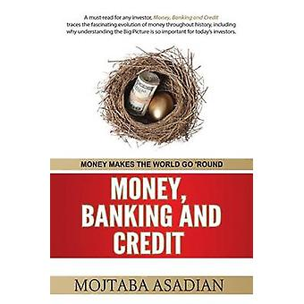 MONEY BANKING AND CREDIT by Asadian & Mojtaba