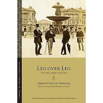 Leg over Leg Volumes Three and Four de Ahmad Faris Al Shidyaq & Traducido por Humphrey Davies