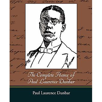 The Complete Poems of Paul Laurence Dunbar by Dunbar & Paul Laurence