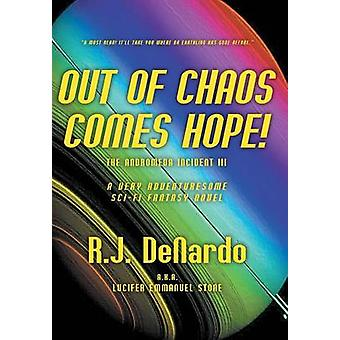Out of Chaos Comes Hope The Andromeda Incident III by DeNardo & R.J.