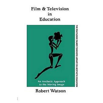 Cinématographique et télévisuelle dans l'enseignement une esthétique approchent to the Moving Image par Watson & Robert