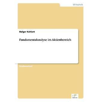 Fundamentalanalyse Im Aktienbereich von & Holger Kahlert