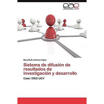 Sistema de Difusion de Resultados de Investigacion y Desarrollo Jimenez Lopez Mary Ruth