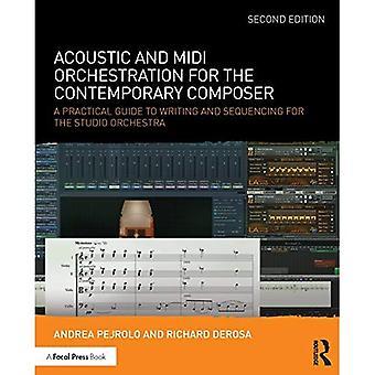 Akustinen ja MIDI orkestraatiota nykysäveltäjä: käytännön opas kirjoittaminen ja sekvensointi Studio-Orkesteri