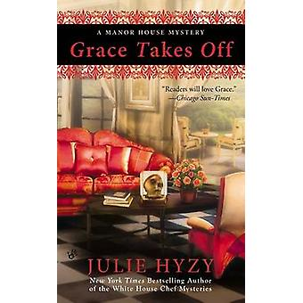 Grace Takes Off by Julie Hyzy - 9780425259665 Book