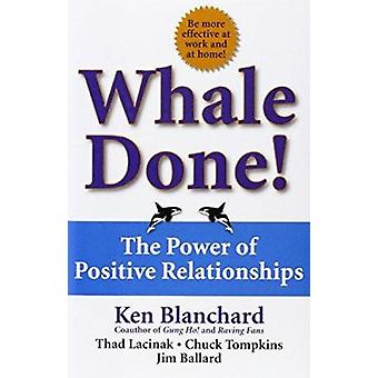 Whale Done! - The Power of Positive Relationships by Blanchard - Kenne
