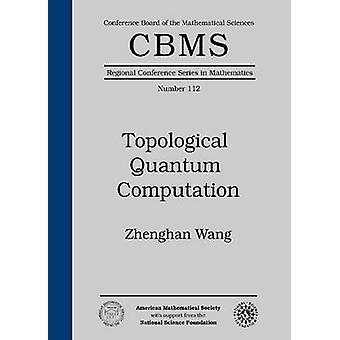 Topological Quantum Computation by Zhenghan Wang - Jiri Matousek - 97