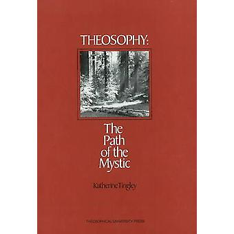 Theosophy - The Path of the Mystic by Katherine Tingley - 978091150033