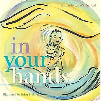 In Your Hands by Carole Boston Weatherford - 9781481462938 Book