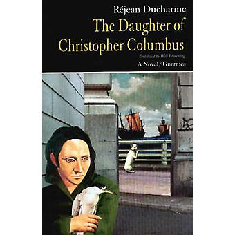The Daughter of Christopher Columbus - A Novel in Verse by Rejean Duch