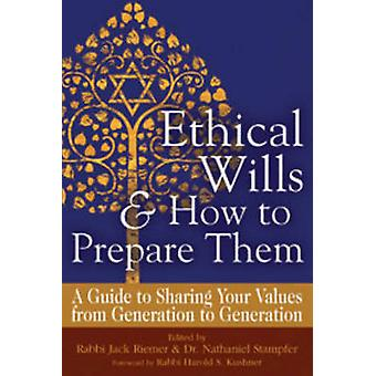 Ethical Wills & How to Prepare Them - A Guide to Sharing Your Values f