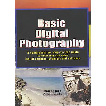 Basic Digital Photography by Ron Eggers - 9781584280361 Book