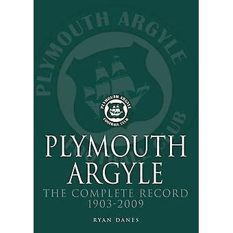 Plymouth Argyle - The Complete Record 1903-2009 by Ryan Danes - 978178