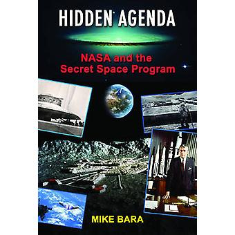 Hidden Agenda - NASA and the Secret Space Program by Mike Bara - 97819