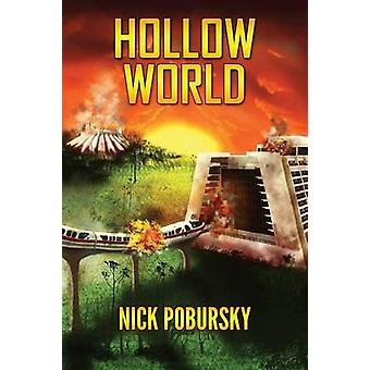 Hollow World by Pobursky & Nick