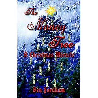 THE MONEY TREE A Christmas Miracle by Fordham & Ben