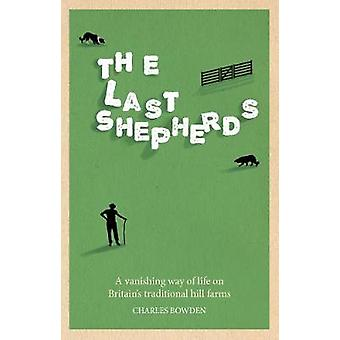 The Last Shepherds by Charles Bowden