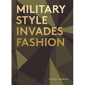 Military Style Invades Fashion by Timothy Godbold