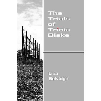 The Trials of Tricia Blake by Selvidge & Lisa
