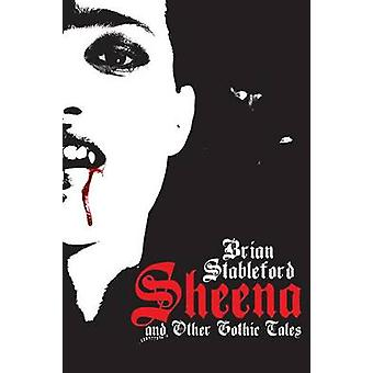 Sheena and Other Gothic Tales by Stableford & Brian