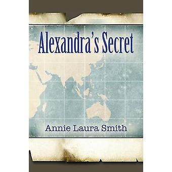 Alexandras Secret by Smith & Annie Laura