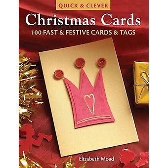 Quick  Clever Christmas Cards 100 Fast  Festive Cards  Tags by Moad & Elizabeth