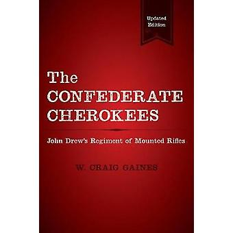 The Confederate Cherokees by Gaines & W. Craig