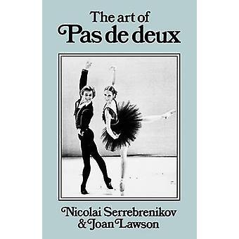 The Art of Pas de Deux by Serrebrenikov & Nicolai