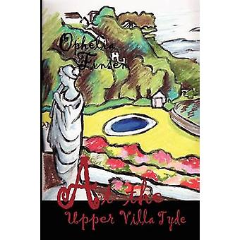 At the Upper Villa Tyde by Finsen & Ophelia