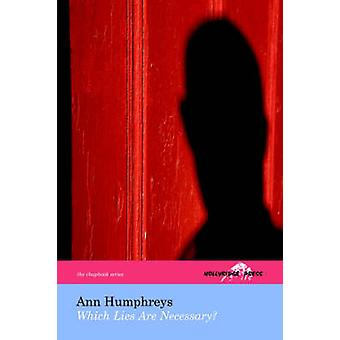 Which Lies Are Necessary The Hollyridge Press Chapbook Series by Humphreys & Ann