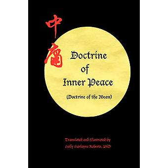 Doctrine of Inner Peace Doctrine of the Mean by Roberts & Holly H.