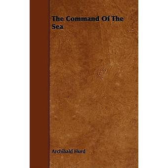 The Command Of The Sea by Hurd & Archibald