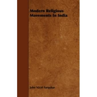 Modern Religious Movements In India by Farquhar & John Nicol