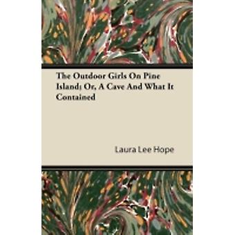 The Outdoor Girls on Pine Island Or a Cave and What It Contained by Hope & Laura Lee