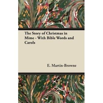 The Story of Christmas in Mime  With Bible Words and Carols by MartinBrowne & E.