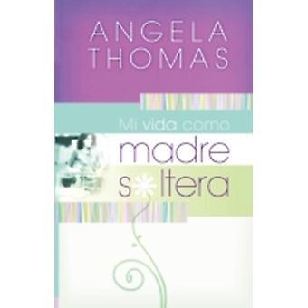 Mi Vida Como Madre Soltera  My Single Mom Life by Thomas & Angela