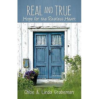 Real and True Hope for the Restless Heart by Grabeman & Linda